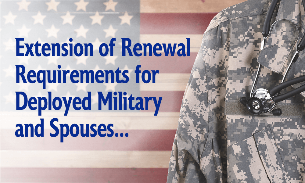 Extension of Renewal Requirements for Military and Spouses